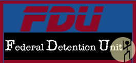 FDU:  Federal Detention Unit